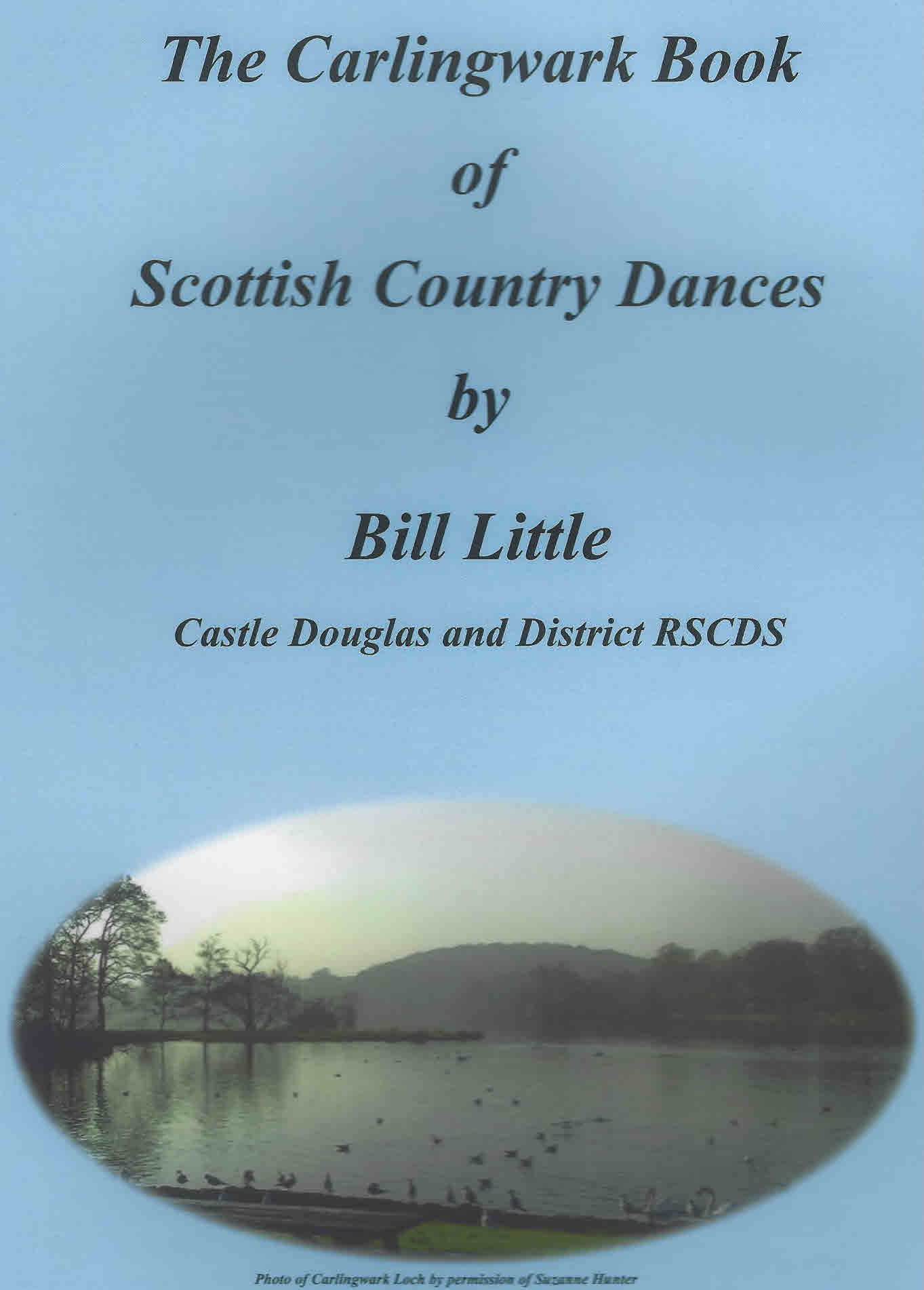 The Carlingwark Book of Scottish Country Dances By Bill Little