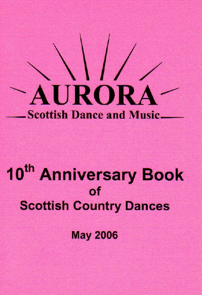 Aurora 10th Anniversary Book of Scottish Country Dances
