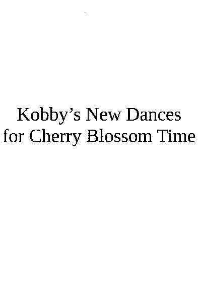 Kobby\'s New Dances for Cherry Blossom Time