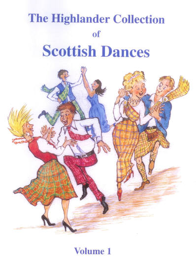 The Highlander Collection of Scottish Dances, Volume 1