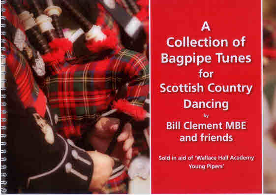 A Collection of Bagpipe Tunes for SCD by Bill Clement MBE and Fr