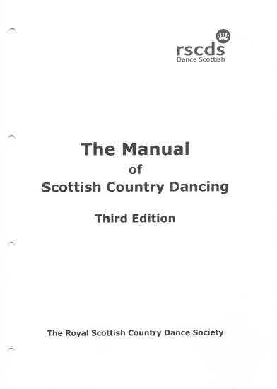 The Manual of Scottish Country Dancing, Third Edition, July 2013